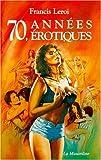 70, années érotiques | Leroi, Francis
