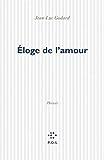 Eloge de l'amour : phrases, sorties d'un film | Godard, Jean-Luc