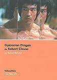 """Opération dragon"" de Robert Clouse : Bruce Lee, l'homme-cinéma | Bénoliel, Bernard"