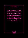 Dictionnaire des films français pornographiques & érotiques de longs métrages en 16 et 35 mm  
