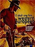 Il était une fois... le western européen : [Volume 2], : Les dernières chevauchées du western européen | Giré, Jean-François
