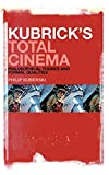 Kubrick's total cinema : philosophical themes and formal qualities | Kuberski, Philip