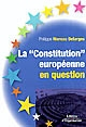 La Constitution européenne en question