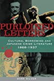 Purloined letters : cultural borrowing and japanese crime literature, 1868-1937