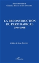 La reconstruction du Parti radical, 1944-1948 : actes du colloque des 11 et 12 avril 1991, [Paris]