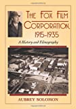 The Fox Film Corporation : 1915-1935 : a history and filmography