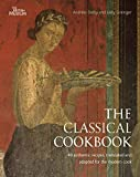 The classical cookbook : 49 authentic recipes, translated and adapted for the modern cook