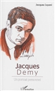 Jacques Demy : un portrait personnel